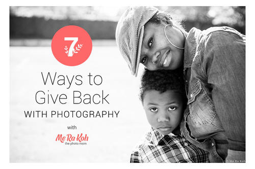 7 Ways to Give Back with Photography